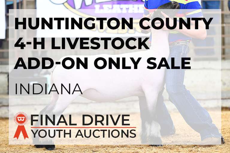 Huntington County 4-H Livestock Add-On Only Sale - Indiana