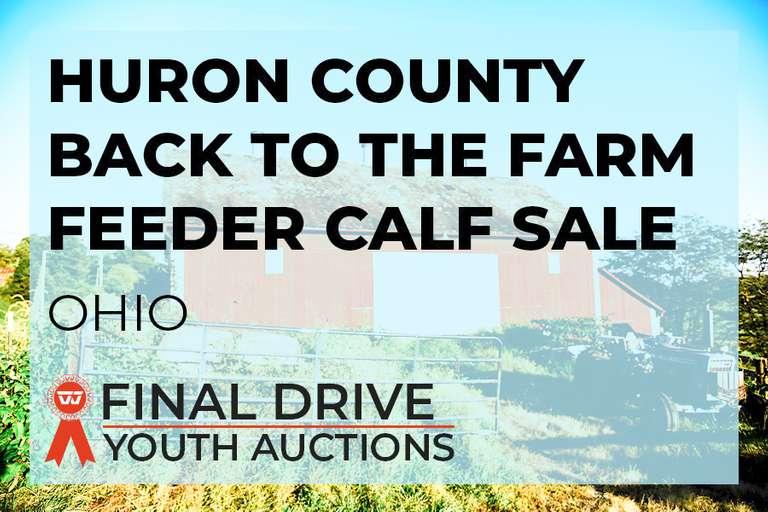 Huron County Jr Fair Back to the Farm Feeder Calf Sale