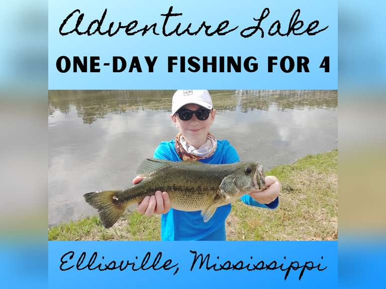 ONE DAY FISHING FOR 4 PERSONS - ADVENTURE LAKE, ELLISVILLE, MS