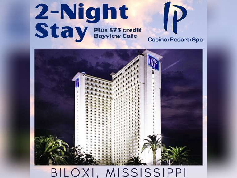 2-NIGHT STAY - IP CASINO RESORT SPA, BILOXI, MS  (INCL $75 CREDIT BAYVIEW CAFE)