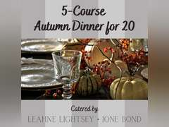 5 -COURSE CATERED AUTUMN DINNER FOR 20