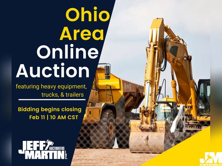 OHIO AREA ONLINE AUCTION FEATURING HEAVY EQUIPMENT, TRUCKS & TRAILERS - BIDDING OPENS TUES, FEB 11TH
