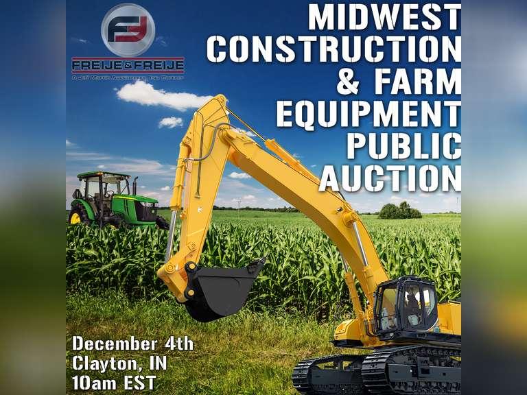 FREIJE & FREIJE- MIDWEST CONSTRUCTION & FARM EQUIPMENT PUBLIC AUCTION- DECEMBER 4TH @ 10 AM EST