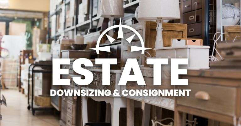 Estate, Downsizing & Consignment