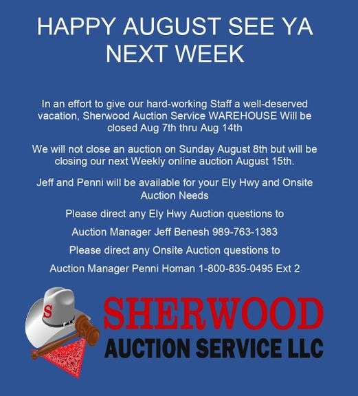 Sherwood Auction Service WAREHOUSE Will be closed Aug 7th thru Aug 14th
